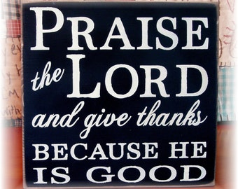 Praise the Lord and give thanks typography wood sign