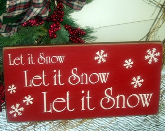 Let it snow let it snow let it snow primitive wood Christmas sign