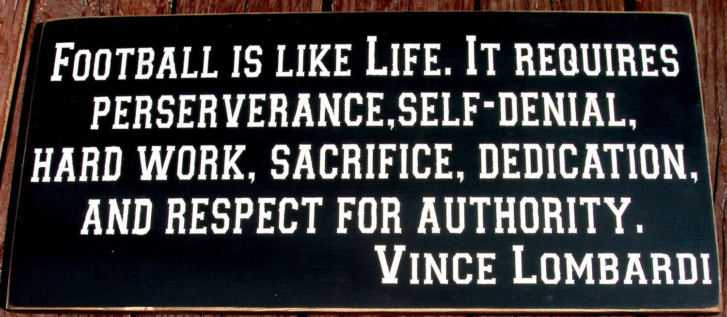 Football is like life... Vince Lombardi quote by ...