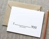 I Blank You (fill in) Letterpress Card, single