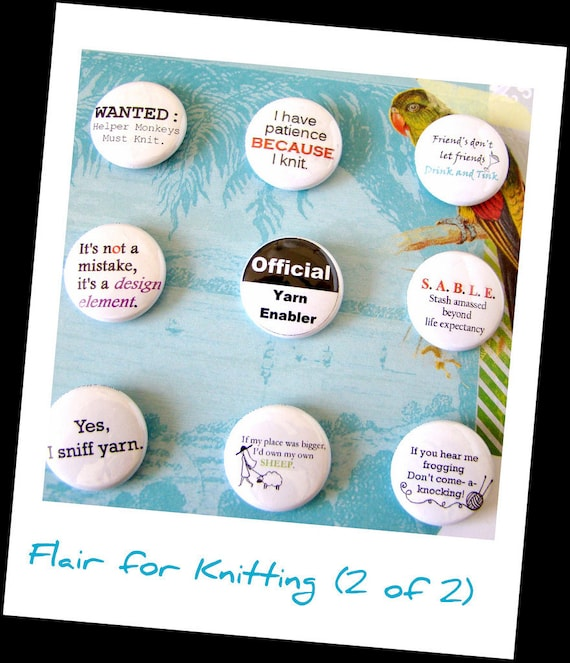 Pin Back Buttons Badges Knitting Funny- Knitting Flair 2 of 2 - Pack of 9