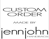 CUSTOM ORDER for ... Kennedy ...