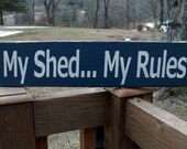 My Shed...My Rules Primitive Wood Sign