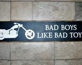 Wood Sign - Bad Boys Like Bad Toys