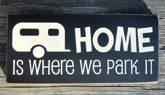 primitive wood sign home is where we park it. Black Bedroom Furniture Sets. Home Design Ideas