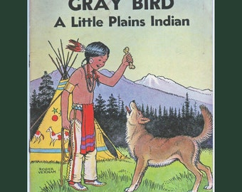 Vintage Children's Book Gray Bird A Little Plains Indian 3300 A 1935