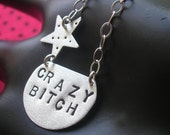 CRAZY BITCH--Hand Stamped Oxidized Sterling Silver Cut Disc and Star Necklace