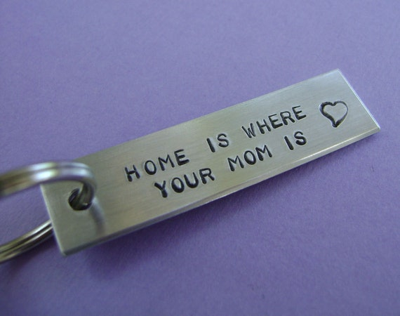 Hand Stamped Mom Keychain - Home Is Where Your Mom Is