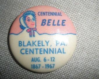 Blakely, Pennsylvania, 100 year Souvenir, 1967, CENTENNIAL Belle Pin, brooch, WONDERFUL CONDITION
