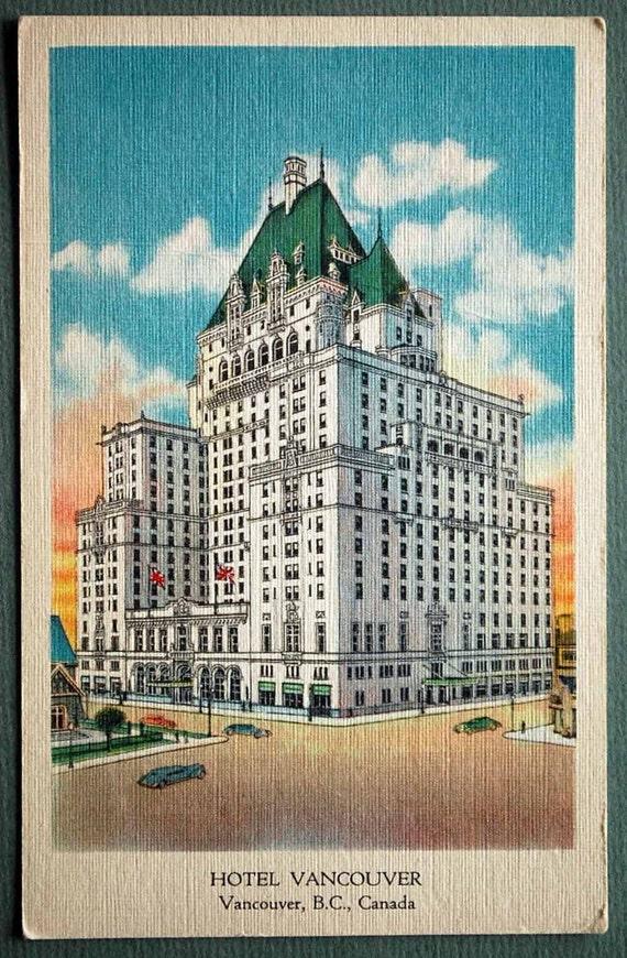 1940s Linen Postcard Hotel Vancouver Now The Fairmont