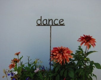 dance - Metal Garden Sign OR 1 of your choice...19 Inches Tall