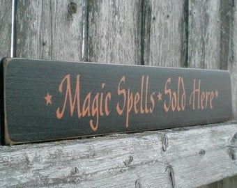 Primitive Wood Halloween Sign- Magic Spells Sold Here Black And Orange