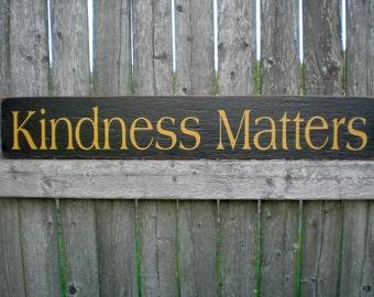 Primitive Wood Sign- Kindness Matters