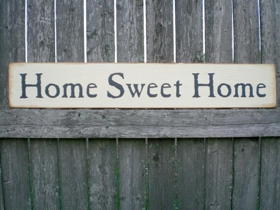 Primitive wood sign home sweet home for Home decor signs
