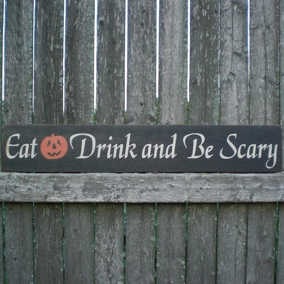 Primitive Wood Halloween Sign With Pumpkin- Eat Drink and Be Scary