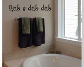 Rub a dub dub - Vinyl Wall Lettering Words Decal