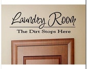 Laundry Room - The Dirt Stops Here - Vinyl Wall Lettering Decor Decal