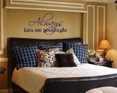 Always Kiss Me Goodnight - Vinyl Wall Lettering Words Decor Art Decal