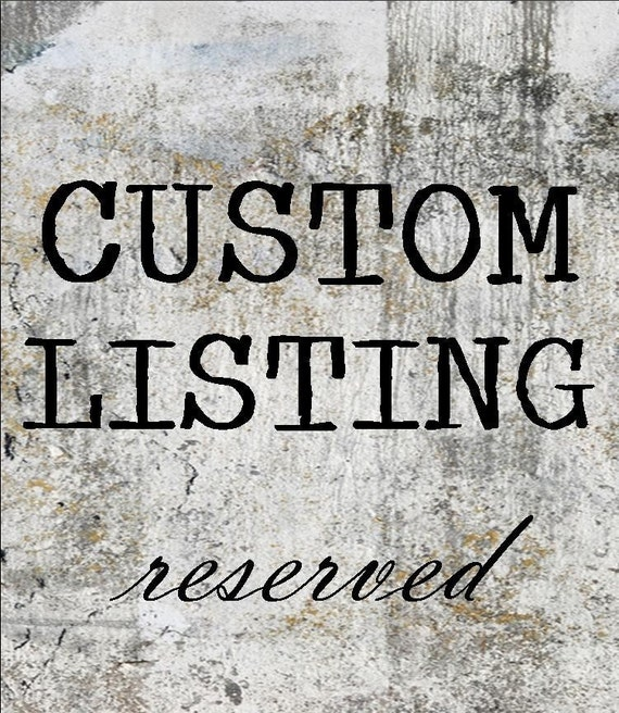 Custom Listing - Reserved for Kathryn