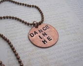 Dance in Me- Hand Stamped Necklace