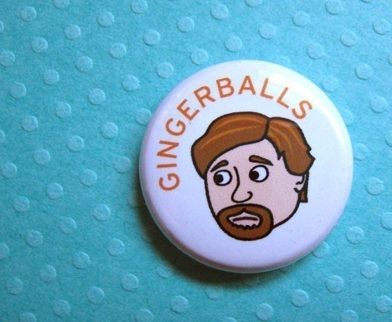Gingerballs - Flight of the Conchords - Pin or Magnet