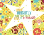 Shine Brightly Art Print