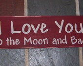 Country wood sign -I Love You to the Moon and Back - child gift