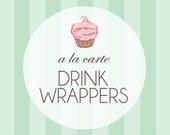 Printable Drink Wrappers