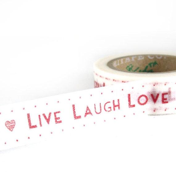 LIVE LAUGH LOVE - Japanese Washi Style Decorative Masking Tape - 11 yards (10 meters)