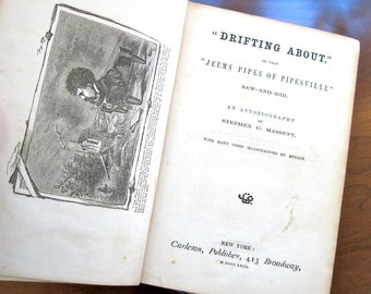 Drifting About First Edition Stephen C Massett 1863  Popular & eccentric lecturer, entertainer. Interviews in America, India, England, Egypt