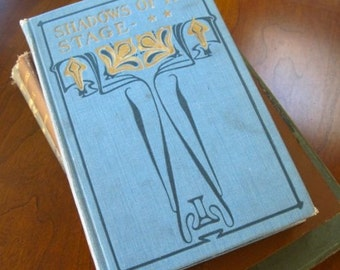 Shadows of the Stage William Winter Second Series 1906. Hardcover Book. Dramatic Criticism. America. Drama. Theater. Broadway. NewYork Stage