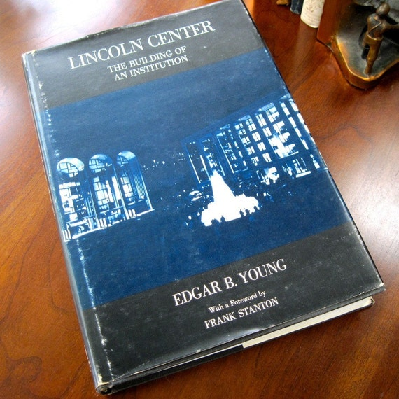 Building Lincoln Center  Edgar B Young 1980  Foreword Frank Stanton