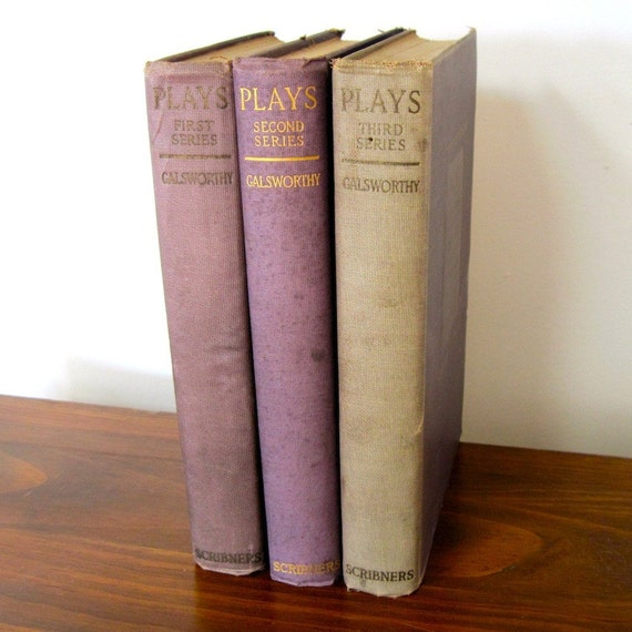 John Galsworthy  Nine Plays 1st 2nd 3rd Series  1916 1918 1920 Nobel Prize in LIterature