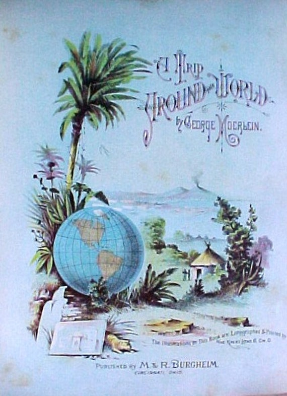 Reserved for Suzy Antique TRIP AROUND The WORLD Victorian 1886 Adventure Color Lithos Book Free Shipping/Insurance