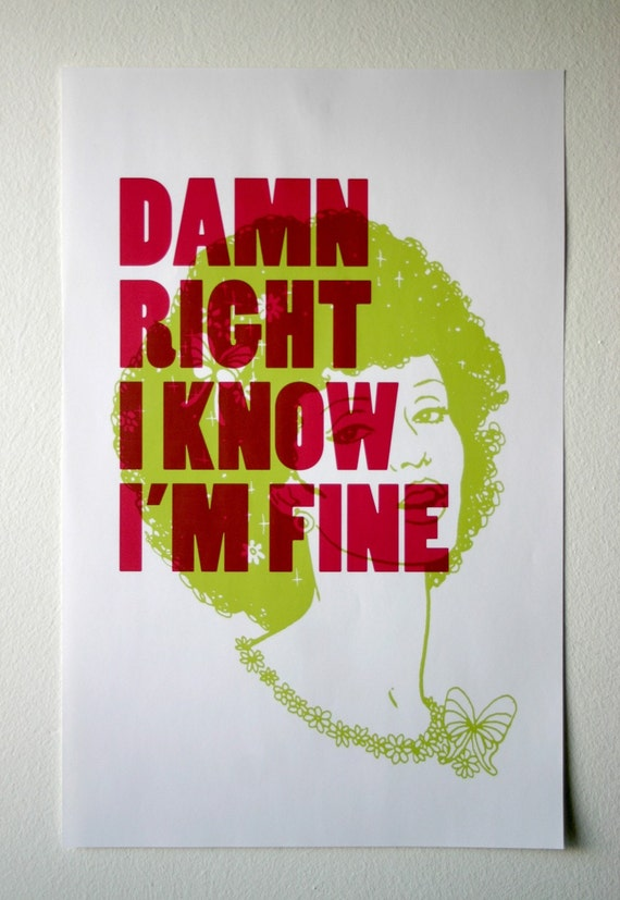 Damn Right I Know I'm Fine Poster