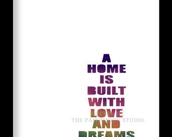 Best selling quote print typography print - A Home Is Built With Love And Dreams Wedding Gift Ideas