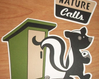 Skunk die cut with nature calls title