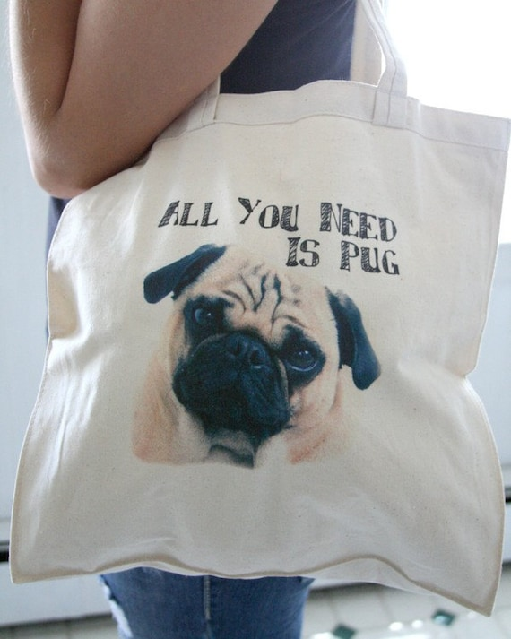 All You Need Is Pug Cotton Tote Bag
