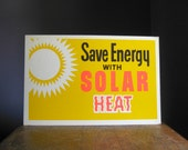 Vintage Screen Printed Poster .. Save Energy with Solar Heat