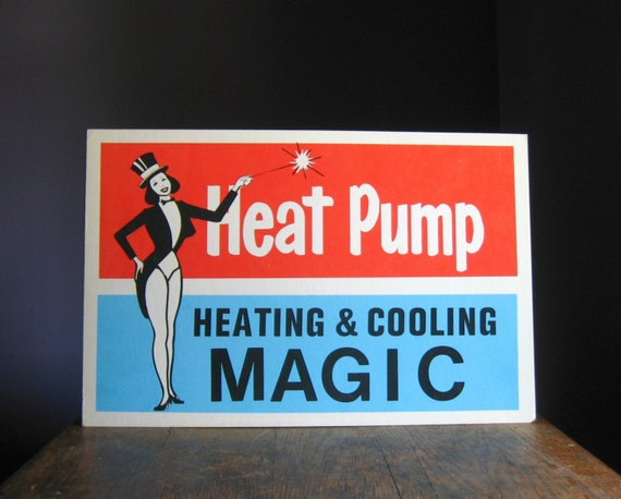 Vintage Screen Printed Poster .. Heat Pump, Heating and Cooling Magic