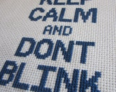 Keep Calm and Dont Blink /// cross stitch pattern