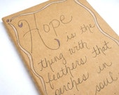 Moleskine quote journal . idea notebook with handwritten Emily Dickinson quote . Hope is the thing with feathers diary journal notebook
