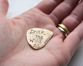 recycled bronze guitar pick . drink the wild air emerson quote pick . inspirational love token guitar pick . ready to ship gift him her