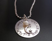 I LOVE YOU TO THE MOON AND BACK hand stamped sterling silver necklace