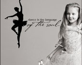 Ballet Dancer decal - dance is the language of the soul quote.
