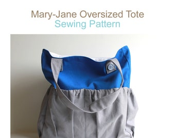 Bag Sewing Pattern. Sewing Pattern - Mary-Jane Oversized Tote Bag. Purse Pattern.