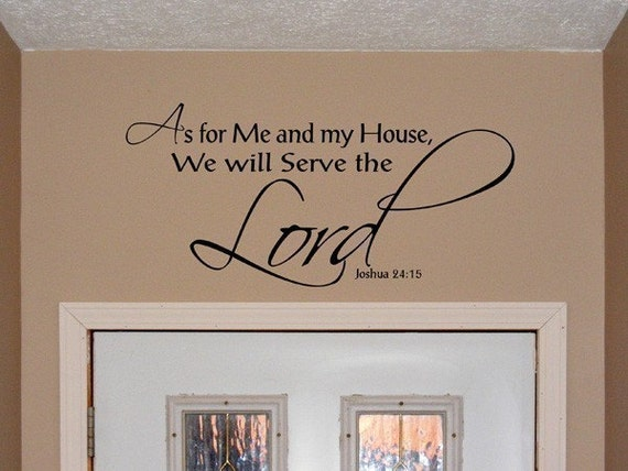 As for Me and my house Serve the Lord vinyl decal wall verse Joshua 24:18, Bible verse, religious decor, scripture decal