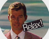 relax (2.25-in magnet pinback button key chain bottle opener pocket mirror)