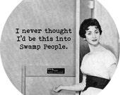 I heart swamp people (2.25-in magnet pinback button badge keychain bottle opener pocket mirror)