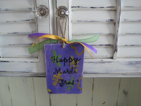 Happy Mardi Gras or I Love Mardi Gras Handpainted Wood Tag, Sign, Ornament